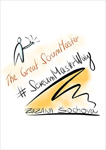 Book The Great ScrumMaster: #ScrumMasterWay by Zuzana Sochova